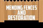 Mending Fences And Restoration
