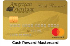 American Heritage Federal Credit Union Cash Reward MasterCard®