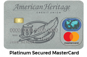 American Heritage Federal Credit Union Platinum Secured MasterCard®