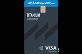 Andrews Federal Credit Union Titanium Rewards Visa Signature® Credit Card