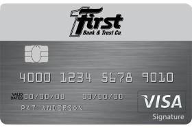 First Bank & Trust Co. Max Cash Preferred Visa